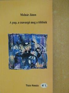Molnár János - A pap, a csavargó meg a többiek [antikvár]