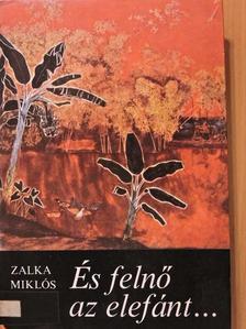 Zalka Miklós - És felnő az elefánt... [antikvár]