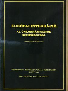 Horváth M. Tamás - Európai integráció az önkormányzatok szemszögéből [antikvár]