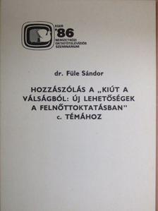 """Dr. Füle Sándor - Hozzászólás a """"Kiút a válságból: Új lehetőségek a felnőttoktatásban"""" c. témához [antikvár]"""