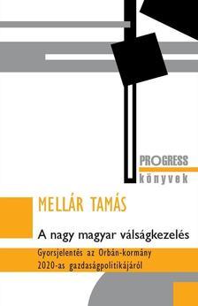 Mellár Tamás - A nagy magyar válságkezelés - Gyorsjelentés az Orbán-kormány 2020-as gazdaságpolitikájáról