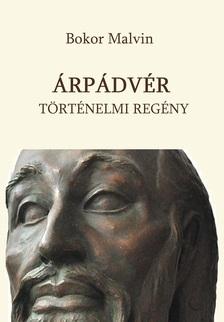 BOKOR MALVIN - Árpádvér [eKönyv: epub, mobi]