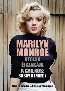 Douglas Thompson, Mike Rothmiller - Marilyn Monroe utolsó éjszakája - A gyilkos: Bobby Kennedy