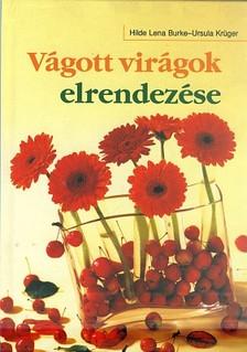 BURKE,HILDE LENA-KRÜGER,URSULA - Vágott virágok elrendezése