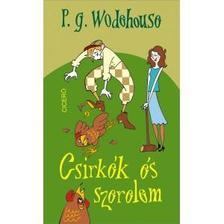 P. G. Wodehouse - Csirkék és szerelem