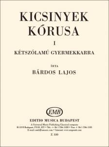 BÁRDOS LAJOS - KICSINYEK KÓRUSA I KÉTSZÓLAMÚ GYERMEKKARRA