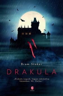 Bram STOKER - Drakula. Elizabeth Kostovának, A történész írójának előszavával