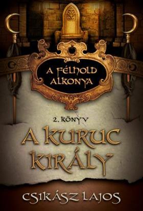 Csikász Lajos - A kuruc király - A félhold alkony 2. könyv