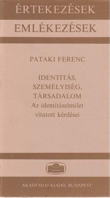 Pataki Ferenc - Identitás, személyiség, társadalom [antikvár]