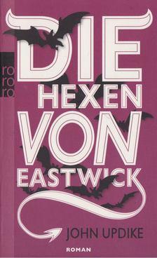 John Updike - Die Hexen von Eastwick [antikvár]