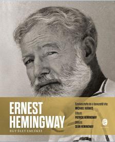 Katakis,Michael - Ernest Hemingway  - Egy élet emlékei