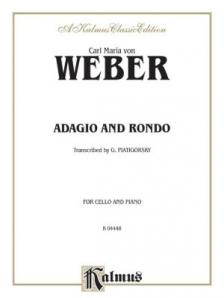 WEBER CARL MARIA - ADAGIO AND RONDO - TRANSCRIBED BY G. PIATIGORSKY - FOR CELLO AND PIANO