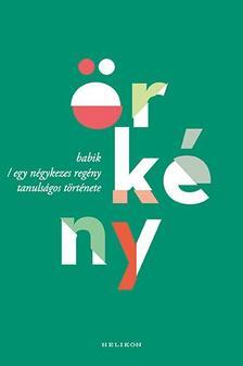 ÖRKÉNY ISTVÁN - Babik / Egy négykezes regény tanulságos története
