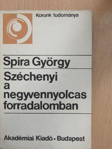 Spira György - Széchenyi a negyvennyolcas forradalomban [antikvár]