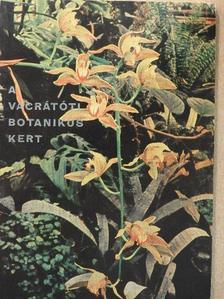 Dr. Ujvári Miklós - A vácrátóti botanikus kert [antikvár]