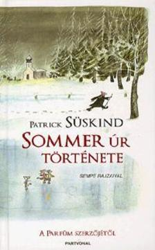 Patrick Süskind - Sommer úr története - Sempé rajzaival