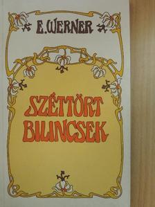 E. Werner - Széttört bilincsek [antikvár]