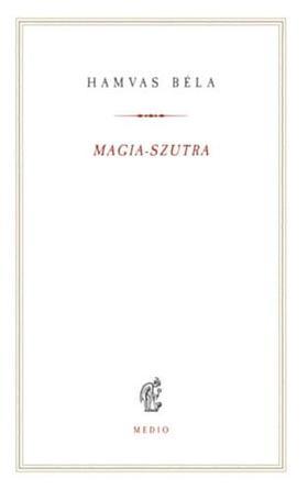 HAMVAS BÉLA - Magia-szutra