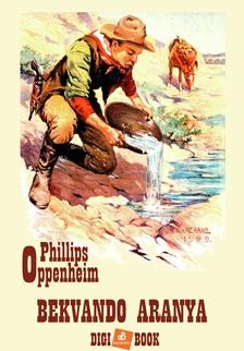 E. Oppenheim Phillips - Bekvando aranya [eKönyv: epub, mobi]