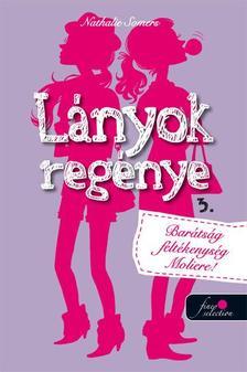 Nathalie Somers - Lányok regénye 3. - Barátság, Shakespeare, féltékenység! - PUHA BORÍTÓS