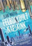 Elan Mastai - Felbolydult napjaink