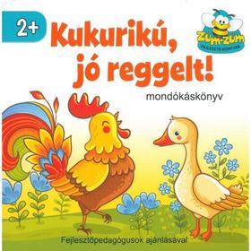 Szalay Könyvkiadó - Kukurikú, jó reggelt! - mondókáskönyv