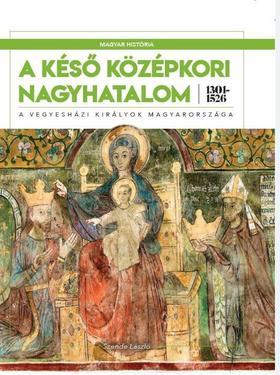 A késő középkori nagyhatalom 1301-1526