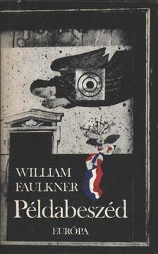 William Faulkner - Példabeszéd [antikvár]