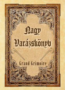 Nagy Varázskönyv - Grand Grimoire