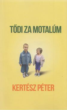 Kertész Péter - Tődi za motalúm [antikvár]