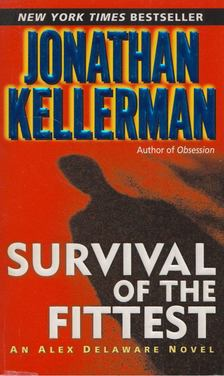 Jonathan Kellerman - Survival of the Fittest [antikvár]