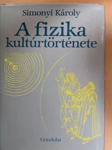 Simonyi Károly - A fizika kultúrtörténete [antikvár]