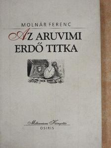 Molnár Ferenc - Az aruvimi erdő titka [antikvár]