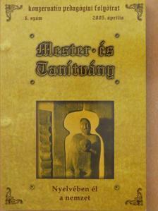 Bencze Imre - Mester és Tanítvány 2005. április [antikvár]