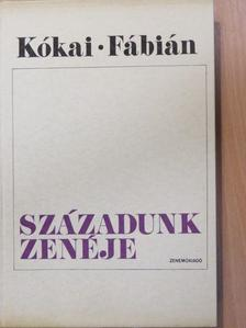 Fábián Imre - Századunk zenéje [antikvár]