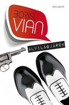 Boris Vian - Alvilágjárók [eKönyv: epub, mobi]