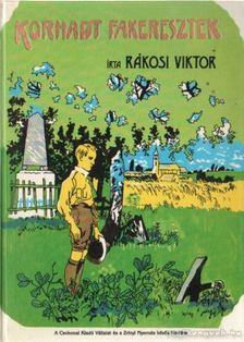 Rákosi Viktor - Korhadt fakeresztek [antikvár]
