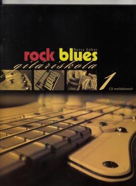 BUSSY GÁBOR - ROCK BLUES GITÁRISKOLA 1 CD MELLÉKLETTEL