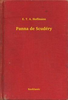 E. T. A. Hoffmann - Panna de Scudéry [eKönyv: epub, mobi]