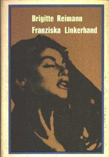 Reimann, Brigitte - Franziska Linkerhand [antikvár]