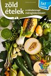 Elek  Mária - Zöld ételek - 1x1 konyha