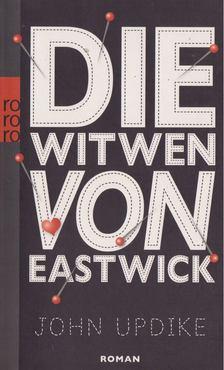 John Updike - Die Witwen von Eastwick [antikvár]