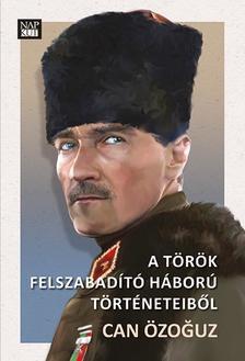 Can Özoguz - A török felszabadító háborúk történeteiből