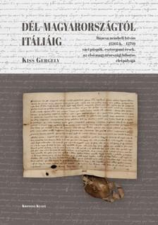 Kiss Gergely - Dél-Magyarországtól Itáliáig [eKönyv: pdf]