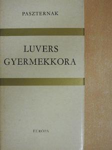 Borisz Paszternak - Luvers gyermekkora [antikvár]
