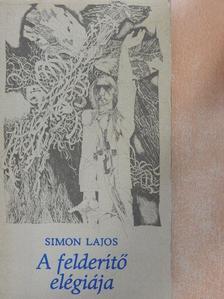 Simon Lajos - A felderítő elégiája [antikvár]