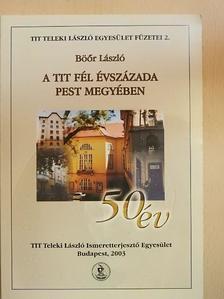 Böőr László - A TIT fél évszázada Pest megyében [antikvár]