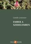 Camille Lemonnier - Ember a szerelemben [eKönyv: epub, mobi]