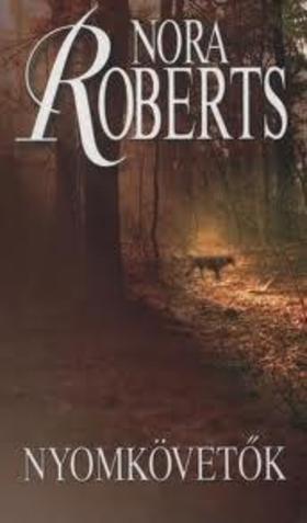 Nora Roberts - Nyomkövetők