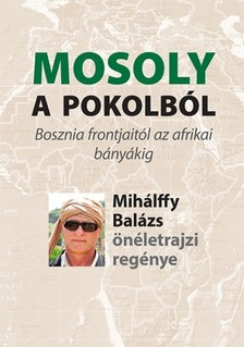 Mihálffy Balázs - Mosoly a pokolból [eKönyv: epub, mobi]